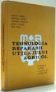 TEHNOLOGIA REPARARII UTILAJULUI AGRICOL, INDRUMAR PENTRU LUCRARI DE LABORATOR de IONUT VASILE...RUS IOAN , 1987