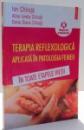 TERAPIA REFLEXOLOGICA APLICATA IN PATOLOGIA FEMEII IN TOATE ETAPELE VIETII de ION CHIRUTA ... ELENA DIANA CHIRUTA , 2013