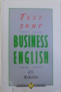 TEST YOUR BUSINESS ENGLISH by J.S. McKELLEN , 1990
