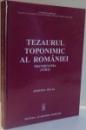 TEZAURUL TOPONIMIC AL ROMANIEI TRANSILVANIA , JUDETUL SALAJ , 2006