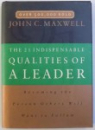 THE 21 INDISPENSABLE QUALITES OF A LEADER by JOHN C. MAXWELL , 1999