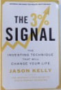 THE 3% SIGNAL - THE INVESTING TECHNIQUE THAT WILL CHANGE YOUR LIFE de JASON KELLY, 2015