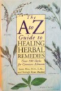 THE A TO Z GUIDE TO HEALING HERBAL REMEDIES, OVER 100 HERBS FOR COMMON AILMENTS de JASON ELIAS, SHELAGH RYAN MASLINE, 1997