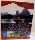 THE ART OF DIGITAL PHOTOGRAPHY de JOHN HEDGECOE , 2006