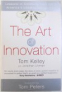 THE ART OF INNOVATION - LESSONS IN CREATIVITY FROM IDEO, AMERICA'S LEADONG DESIGN FIRM de TOM KELLEY sI JONATHAN LITTMAN, 2001