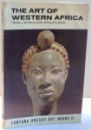 THE ART OF WESTERN AFRICA , TRIBAL MASKS AND SCULPTURES by WILLIAM FAGG , 1967