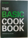THE BASIC COOK BOOK  - DELICIOUS EASY , EVERY DAY , 2014