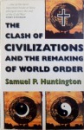 THE CLASH OF CIVILIZATIONS AND THE REMAKING OF WORLD ORDER  by SAMUEL P. HUNTINGTON , 1998