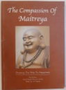 THE COMPASSION OF MAITREYA  - SHOWING THE WAY TO HAPPINESS by WANG TZU  KUANG , 2005