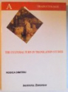 THE CULTURAL TURN IN TRANSLATION STUDIES by RODICA DIMITRIU , 2005