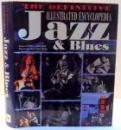 THE DEFINITIVE ILLUSTRATED ENCYCLOPEDIA JAZZ & BLUES , 2008