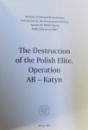 THE DESTRUCTION OF THE POLISH ELITE. OPERATION AB - KATYN  2009