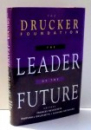 THE LEADER OF THE FUTURE by PETER F. DRUCKER , 1996