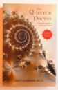 THE QUANTUM DOCTOR - A PHYSICIST ' S GUIDE TO HEALTH AND HEALING by AMIT GOSWAMI , 2004