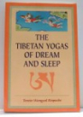 THE TIBETAN YOGAS OF DREAM AND SLEEP by TENZIN WANGYAL RINPOCHE , 1998