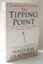 THE TIPPING POINT , HOW LITTLE THINGS CAN MAKE A BIG DIFFERENCE by MALCOLM GLADWELL , 2009