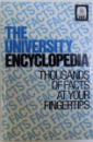 THE UNIVERSITY ENCYCLOPEDIA  - THOUSANDS OF FACTS AT YOUR FINGERPRINTS , 1985