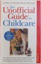 THE UNOFFICIAL GUIDE TO CHILDCARE by ANN DOUGLAS , 1998