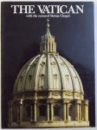THE VATICAN  - WITH THE RESTORED SISTINE CHAPEL , edited by FRANCESCO  PAPAFAVA , 2000