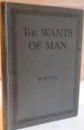 THE WANTS OF MAN by T.H. BOWTELL , 1930