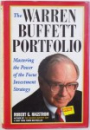 THE WARREN BUFFETT PORTOFOLIO  - MASTERING THE POWER OF THE FOCUS INVESTMENT STRATEGY by ROBERT G. HASTROM, 1999