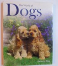 THE WORLD OF DOGS by REBECCA KING , 1999