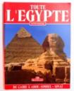 TOUTE L'EGYPTE, DU CAIRE A ABOU SIMBEL ET LE SINAI par ABBAS CHALABY , 2000
