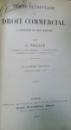 TRAITE ELEMENTAIRE DE DROIT COMMERCIAL A L ' EXCLUSION DU DROIT MARITIME par E. THALLER , 1910