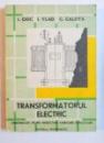 TRANSFORMATORUL ELECTRIC de I. CIOC ...G. CALOTA , 1989