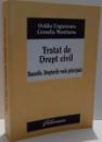 TRATAT DE DREPT CIVIL , BUNURILE . DREPTURILE REALE PRINCIPALE de OVIDIU UNGUREANU SI CORNELIA MUNTEANU , 2008