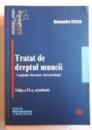 TRATAT DE DREPTUL MUNCII - LEGISLATIE, DOCTRINA, JURISPRUDENTA , EDITIA A IX- A de ALEXANDRU TICLEA , 2015