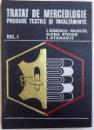 TRATAT DE MERCEOLOGIE PRODUSE TEXTILE SI INCALTAMINTE , VOL. I de I. IONESCU - MUSCEL ..I. ATANASIE , 1974