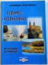 TURISMUL INTERNATIONAL - DE LA TEORIE LA PRACTICA , 2004