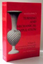 TURNING AND MECHANICAL MANIPULATION by CHARLES HOLTZAPFFEL, VOL II , 1993