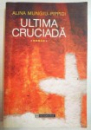 ULTIMA CRUCIADA de ALINA MUNGIU PIPPIDI , 2001