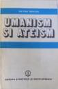 UMANISM SI ATEISM  - STUDII de PETRU BERAR , 1980, DEDICATIE*
