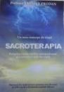 UN NOU CONCEPT DE VIATA : SACROTERAPIA  - ENIGMA VINDECARILOR MIRACULOASE SI A REUSITEI TALE IN VIATA de EMILIAN PRODAN , 2017