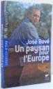 UN PAYSAN POUR L'EUROPE de JOSE BOVE , 2009