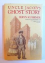 UNCLE JACOB' S GHOST STORY by DONN KUSHNER , 1986, DEDICATIE*