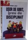 USOR DE IUBIT , GREU DE DISCIPLINAT de BECKY A. BAILEY , 2011