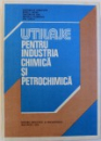 UTILAJE PENTRU INDUSTRIA CHIMICA SI PETROCHIMICA de GHEORGHE IORDACHE ... ION VOICU , 1982