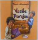 VASILE POROJAN de VASILE ALECSANDRI , ilustratii de NICUSOR PETRESCU , 2011