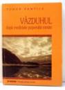VAZDUHUL DUPA CREDINTELE POPORULUI ROMAN de TUDOR PAMFILE , 2001