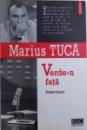 VERDE - N FATA  - INTERVIURI de MARIUS TUCA , 2005