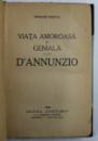 VIATA AMOROASA SI GENIALA A LUI D'ANNUNZIO de THEODOR MARTAS, 1938