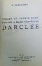 VIEATA DE GLORIE SI DE PASIUNE A MARII CANTARETE, DARCLEE de N. CARANDINO, 1938