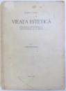 VIEATA ESTETICA - FILOSOFIA NATURALA A FRUMOSULUI SI A ARTEI, VOL. I - FRUMOSUL de RADU I. PAUL, 1937