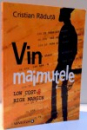 VIN MAIMUTELE , LOW COST SI HIGH MARGIN de CRISTIAN RADUTA , 2007