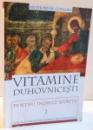 VITAMINE DUHOVNICESTI PENTRU INIMILE RANITE de ANTHONY M. CONIARIS , 2010