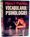 VOCABULARUL PSIHOLOGIEI de HENRI PIERON , 2001